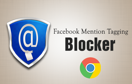 Facebook Mention Tagging Blocker - Chrome